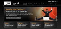Just Logical was founded in Perth, Western Australia in 2006 on the premise to provide the best possible IT support for the small to medium enterprise business space.    They provide simple to understand IT talk that covers a broad range of options ranging from simple PC installs to advanced server networks. Just Logical helps all users of IT systems. This can range from configuring a simple iPhone to installing high end corporate networks.