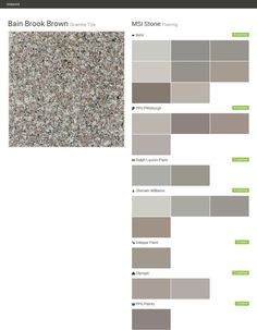Bain Brook Brown. Granite Tile. Flooring. MSI Stone. Behr. PPG Pittsburgh. Ralph Lauren Paint. Sherwin Williams. Valspar Paint. Olympic. PPG Paints.  Click the gray Visit button to see the matching paint names.