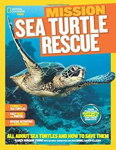 National Geographic Kids Mission: Sea Turtle Rescue: All About Sea Turtles and How to Save Them (NG Kids Mission: Animal Rescue) Paperback – July 2015 by Karen Romano Young (Author) Sea Turtle Life Cycle, Sea Turtle Facts, Sea Turtle Nest, Sea Turtles, Turtle Habitat, National Geographic Kids, New Children's Books, Young Animal, Little Learners