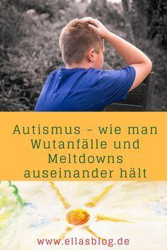Autismus - wie man Wutanfälle und Meltdowns auseinander hält www.ellasblog.de