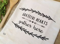 Tea Towel Grateful Hearts Gather Here by KitchStudios on Etsy