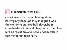 It's true. When he went to Ginny's games, he'd probably be the one who cheers the loudest