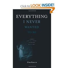 Everything I Never Wanted to Be by Dina Kucera is the true story of a family's battle with alcoholism and drug addiction. Dina's grandparents were alcoholics, her father was an alcoholic, she is an alcoholic and pill addict, and all three of her daughters struggle with alcohol and drug addiction--including her youngest daughter, who started using heroin at age fourteen.