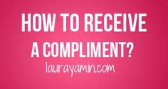 Sometimes receiving a compliment can be harder than giving it. In this blog post I share a simple way to receive it