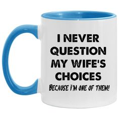 Coffee Mug Quotes, Coffee Mugs, Comedy Central, Choices, Funny Quotes, Random, Memes, Accessories, Products