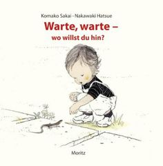 Warte, warte - wo willst du hin?: Pappbilderbuch: Amazon.de: Komako Sakai, Nakawaki Hatsue: Bücher