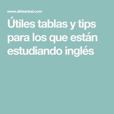 Útiles tablas y tips para los que están estudiando inglés