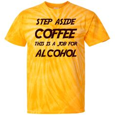 You'll be cat-like when you sport this Step Aside Coffee... Please share it! http://catrescue.myshopify.com/products/step-aside-coffee-this-is-a-job-for-alcohol-cd100y-youth-tie-dye-t-shirt?utm_campaign=social_autopilot&utm_source=pin&utm_medium=pin