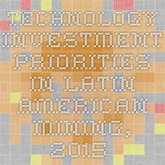 Technology Investment Priorities in Latin American Mining, 2015 Now Available at iData Insights | iData Insights