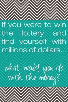 Travel, help those in need, pay bills, buy houses and cars.. they're all the standard answers... What's yours? What would you do with all that money? After all the Mega Millions is up to 365 million!