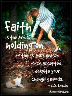 Faith is the art of