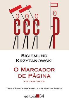 Um escritor conhecido por ser desconhecido - assim descrevia a si mesmo Sigismund Krzyzanowski (1887-1950), um dos mais singulares prosadores da literatura russa do século XX. O trocadilho tem um quê de profético   juntamente com dezenas de outros autores de sua geração, perseguidos, mortos ou boicotados pelo regime, sua obra passou décadas relegada à obscuridade. Com a glásnost dos anos 1980, que sacudiu a vida cultural soviética, Krzyzanowski obteve seu devido reconhecimento, sendo…