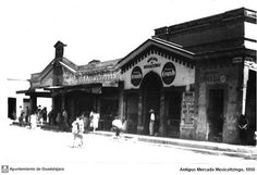 Antiguo mercado de Mexicaltzingo en 1950  GUADALAJARA DE AYER: enero 2011
