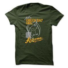 GREEN BAY GIRL IN ARIZONA WORLD T-SHIRTS, HOODIES, SWEATSHIRT (23$ ==► Shopping Now)