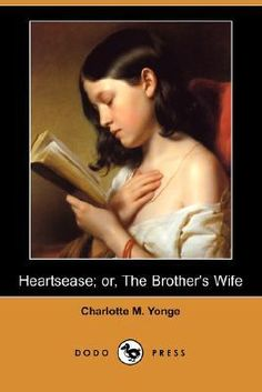 """Are you aware of the Victorian tale Heartsease, or the Brother's Wifeby Charlotte Mary Yonge? June Sturrock, editor of the Broadview Texts, gives us this summary of the story. """"A very …"""