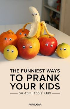 21 April Fools' Pranks to Play on Your Kids