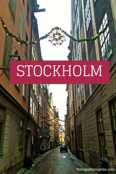 5 Things You Shouldn't Miss in Stockholm, Sweden.   www.flirtingwiththeglobe.com