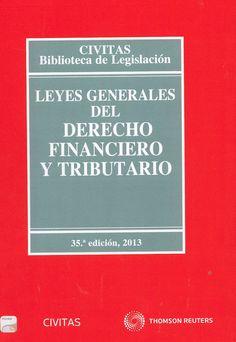 Leyes generales del derecho financiero y tributario PUBLICACIÓN Madrid : Civitas, 2013.  35ª ed., 2013, cerrada a 9 de agosto / compilación y anotación por Mercedes Ruiz Garijo
