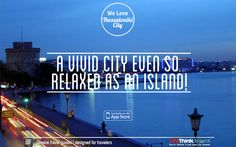 Thessaloniki, vivid yet relaxed as island!