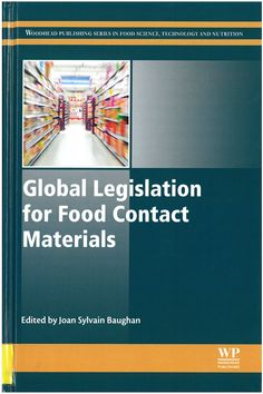 Global legislation for food contact materials / edited by Joan Sylvain Baughan. 2015