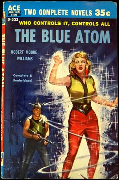 """scificovers: """"Rockin' hat. Ace Double D-322: The Blue Atom by Robert Moore Williams, 1958. Cover by Ed Valigursky. """""""