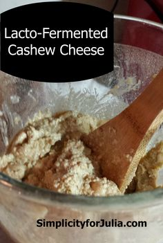 How to Make Lacto-Feremented Cashew Cheese #LactoFerment, #LactoFermentedCheese, #VeganCashewCheese #HomestyleCooking