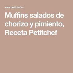 Muffins salados de chorizo y pimiento, Receta Petitchef
