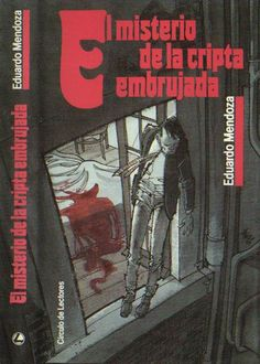 Eduardo Mendoza. El misterio de la cripta embrujada / The mystery of the enchanted crypt
