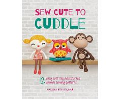 Cuddle up with these adorable handmade creations to sew and give!  Not the kind of plush toys you will find in any toyshop, the DIY toys in this book