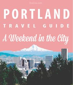 What to do in Portland if You Only Have One Weekend