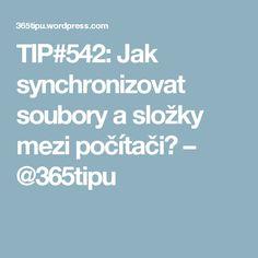 TIP#542: Jak synchronizovat soubory a složky mezi počítači? – @365tipu