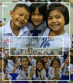 Want to be a teacher in Thailand? Follow my easy advice!