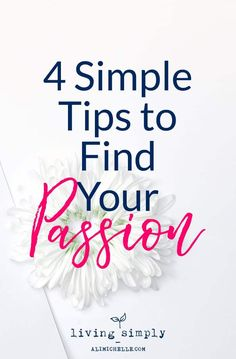 4 Simple Tips to Find Your Passion + Positive Change in Your Life Finding Joy, Finding Yourself, Motivational Blogs, Find My Passion, Habits Of Successful People, Self Development, Personal Development, Learning To Be, Coping Skills