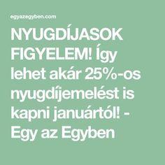 NYUGDÍJASOK FIGYELEM! Így lehet akár 25%-os nyugdíjemelést is kapni januártól! - Egy az Egyben Jogging, Diy, Style, Amigurumi, Animales, Walking, Swag, Bricolage, Do It Yourself