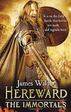 James Wilde - Hereward The Immortals