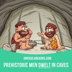 """""""Dwell"""" means """"to live in a specified place"""". Example: Prehistoric men dwelt in caves. #irregularverbs #irregular #englishverbs #verbs #english #englishlanguage #learnenglish #studyenglish #language #vocabulary #dictionary #efl #esl #tesl #tefl #toefl #ielts #toeic #dwell"""