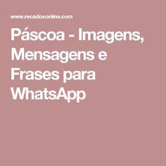 Páscoa - Imagens, Mensagens e Frases para WhatsApp