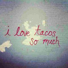 I do. #IwannamarryTACOS #TacosIloveyou