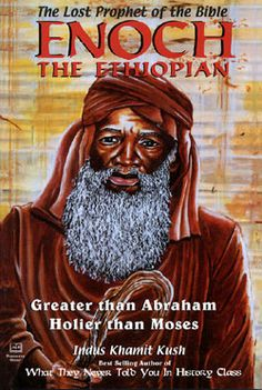 Enoch the Ethiopian: The Lost Prophet of the Bible : Greater Than Abraham, Holier Than Moses by Indus Khamit Kush Black History Books, Black History Facts, Black Books, Prophets Of The Bible, Blacks In The Bible, African American Books, African Literature, Historia Universal, Black Jesus