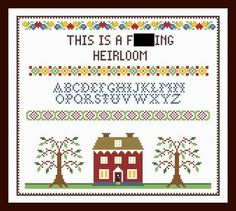 "Love it! I may put that on a different cross-stitch, but this is super cute. ""This is a f&$#ing heirloom"" cross stitch sampler pattern. Link goes to Etsy store, pattern only. #Clarissa"