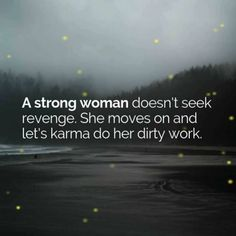 Karma quotes - How To Let Go Of The Past 16 No Bullsht Tips! Karma Quotes, Wisdom Quotes, True Quotes, Quotes To Live By, Motivational Quotes, Inspirational Quotes, Good People Quotes, Change Is Good Quotes, Peace Quotes