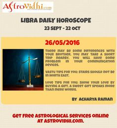 Check your Libra Daily Horoscope (26/05/2016).Read your daily horoscope online Hindi/English at AstroVidhi.com. #libra #daily_horoscope