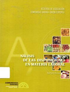 Acuerdo de Asociación Comunidad Andina - Unión Europea: análisis de las disposiciones en materia laboral / Alan Fairlie Reinoso.(Instituto Laboral Andino. (ILA), s.a) / 348.6 F16