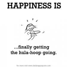 WARNING: Hooping may cause loss of weight, reduced stress and extreme amounts of happiness!