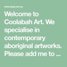 Welcome to Coolabah Art. We specialise in contemporary aboriginal artworks. Please add me to your list of favourite sellers and visit often. Thank you for your business.