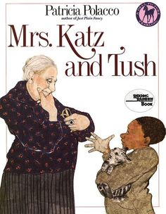 Mrs. Katz and Tush by Patricia Polacco, a beautiful tale of friendship and the true meaning of family, beloved by children of all ages.