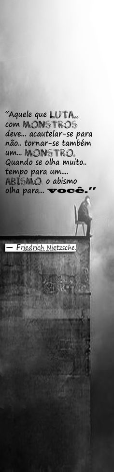— Friedrich Nietzsche. https://br.pinterest.com/dossantos0445/al%C3%A9m-de-voc%C3%AA/