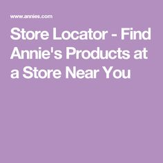Store Locator - Find Annie's Products at a Store Near You
