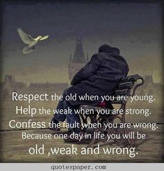 Respect, help and confess   Quotes About Life