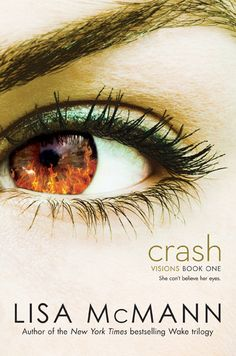 Cover Reveal: Crash (Visions #1)  by Lisa McMann. Coming 1/8/13